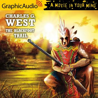 The Blackfoot Trail [Dramatized Adaptation]