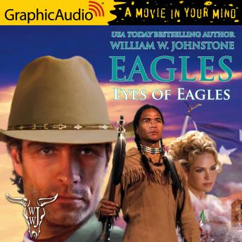 Eyes of Eagles [Dramatized Adaptation]