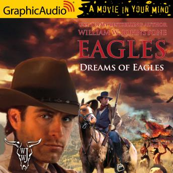 Dreams of Eagles [Dramatized Adaptation]