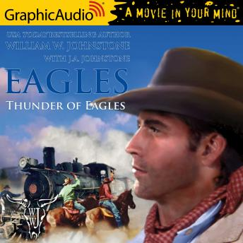 Thunder of Eagles [Dramatized Adaptation]