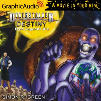 Destiny (2 of 2) [Dramatized Adaptation]: Even Legends Die, Simon R. Green