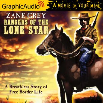 Rangers of the Lone Star [Dramatized Adaptation]