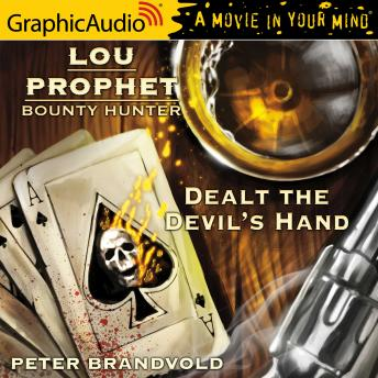 Dealt the Devil's Hand [Dramatized Adaptation]