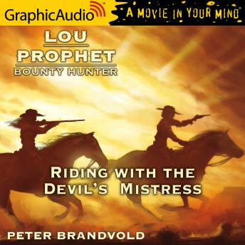 Riding with the Devil's Mistress [Dramatized Adaptation]
