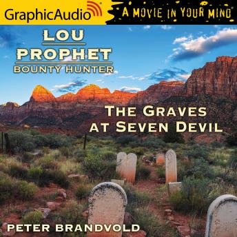 The Graves at Seven Devils [Dramatized Adaptation]