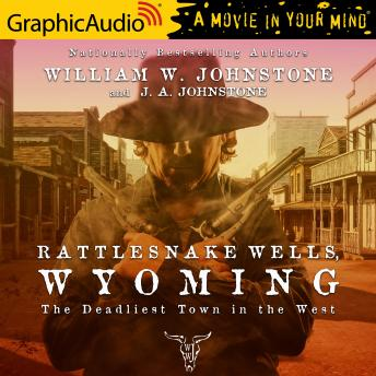 Rattlesnake Wells, Wyoming [Dramatized Adaptation]