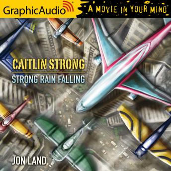 Strong Rain Falling [Dramatized Adaptation]