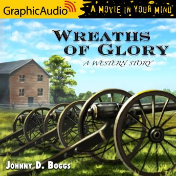 Wreaths of Glory [Dramatized Adaptation]