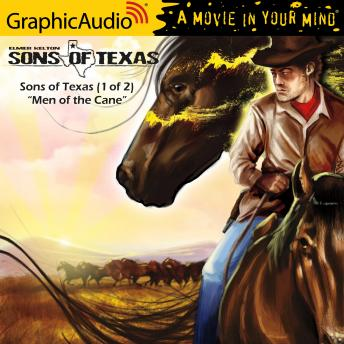 Sons of Texas (1 of 2) [Dramatized Adaptation], Elmer Kelton