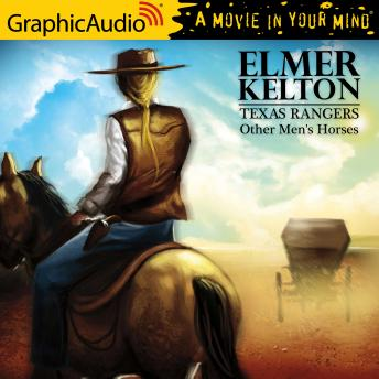 Other Men's Horses [Dramatized Adaptation], Elmer Kelton