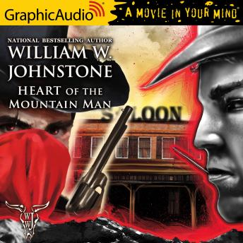Heart of the Mountain Man [Dramatized Adaptation], William W. Johnstone
