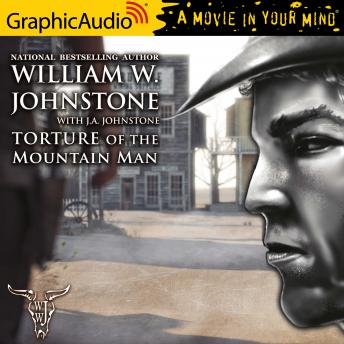 Torture of the Mountain Man [Dramatized Adaptation]