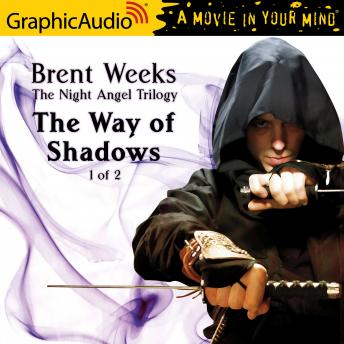 The Way of Shadows (1 of 2) [Dramatized Adaptation]