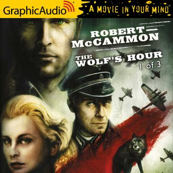The Wolf's Hour (1 of 3) [Dramatized Adaptation]