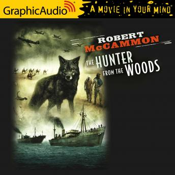 The Hunter From The Woods [Dramatized Adaptation]