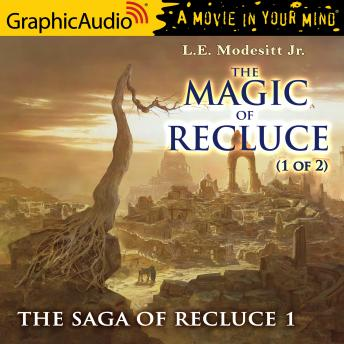 The Magic of Recluce (1 of 2) [Dramatized Adaptation]