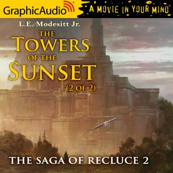 The Towers of the Sunset (2 of 2) [Dramatized Adaptation]