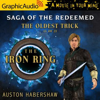 The Oldest Trick (1 of 2) [Dramatized Adaptation]: The Iron Ring