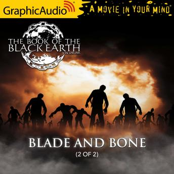 Blade and Bone (2 of 2) [Dramatized Adaptation]