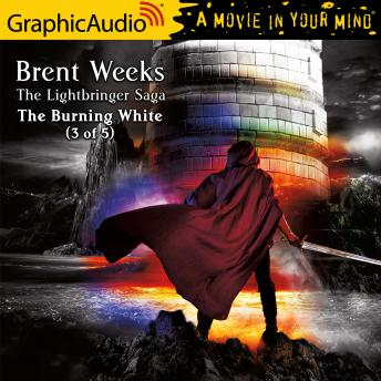 Burning White (3 of 5) [Dramatized Adaptation], Brent Weeks
