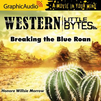 Breaking the Blue Roan [Dramatized Adaptation]