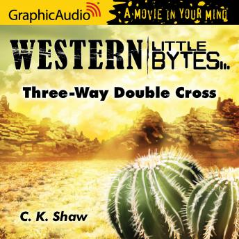 Three-Way Double Cross [Dramatized Adaptation]