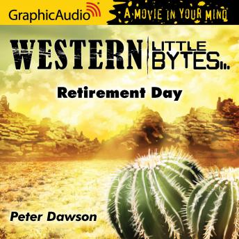 Retirement Day [Dramatized Adaptation], Peter Dawson