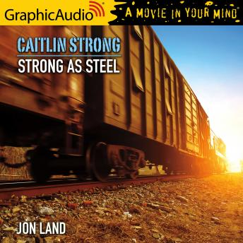 Strong As Steel [Dramatized Adaptation]