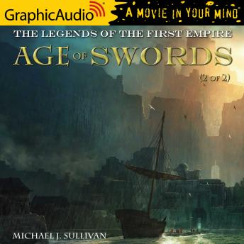 Age of Swords (2 of 2) [Dramatized Adaptation]