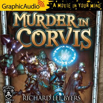 Murder In Corvis [Dramatized Adaptation]