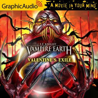 Valentine's Exile [Dramatized Adaptation]