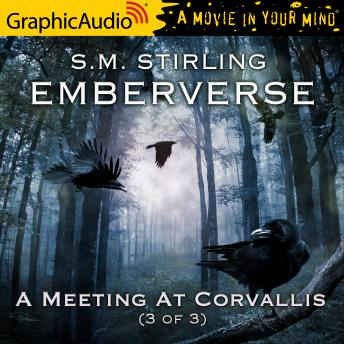 A Meeting At Corvallis (3 of 3) [Dramatized Adaptation]