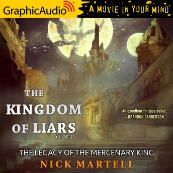 The Kingdom of Liars (2 of 2) [Dramatized Adaptation]
