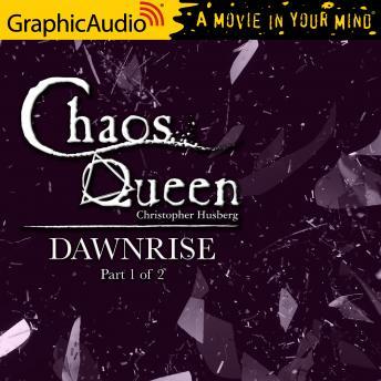 Dawnrise (1 of 2) [Dramatized Adaptation]: Chaos Queen 5