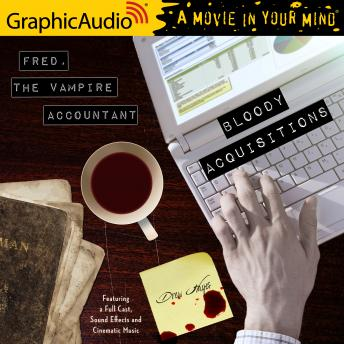 Bloody Acquisitions [Dramatized Adaptation]: Fred, the Vampire Accountant 3, Drew Hayes