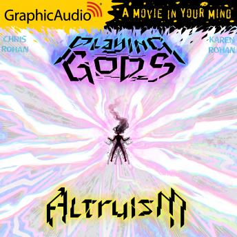 Altruism [Dramatized Adaptation]: Playing Gods 3
