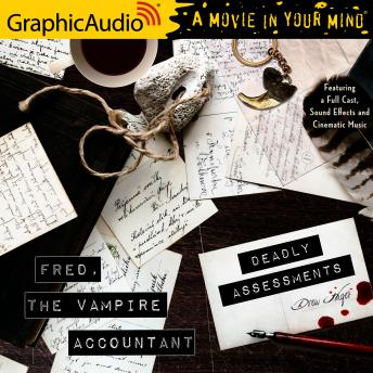 Deadly Assessments [Dramatized Adaptation]: Fred, the Vampire Accountant 5