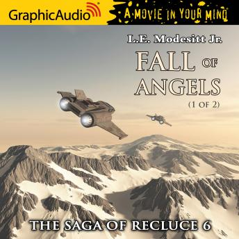 Fall of Angels (1 of 2) [Dramatized Adaptation]: The Saga of Recluce 6