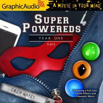 Super Powereds: Year One (3 of 3) [Dramatized Adaptation]: Super Powereds 1