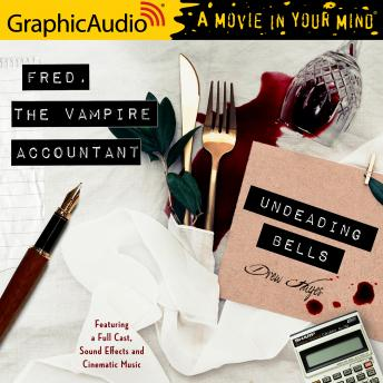 Undeading Bells [Dramatized Adaptation]: Fred, the Vampire Accountant 6