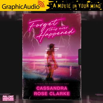 Forget This Ever Happened [Dramatized Adaptation]