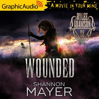 Wounded [Dramatized Adaptation]: Rylee Adamson 8