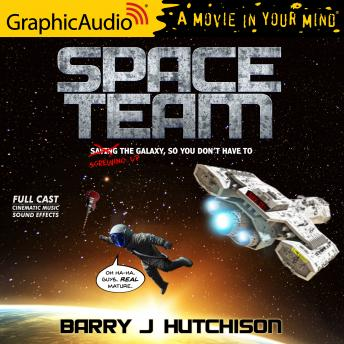 Space Team [Dramatized Adaptation]: Space Team Universe 1