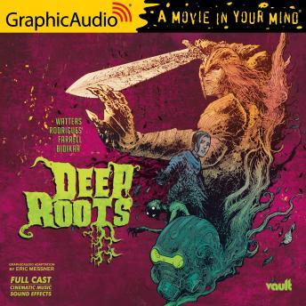 Deep Roots [Dramatized Adaptation]: Vault Comics