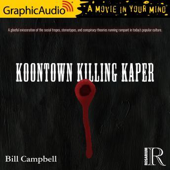 Koontown Killing Kaper [Dramatized Adaptation]