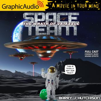 Space Team 2: The Wrath of Vajazzle [Dramatized Adaptation]: Space Team Universe