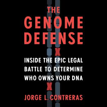 The Genome Defense: Inside the Epic Legal Battle to Determine Who Owns Your DNA