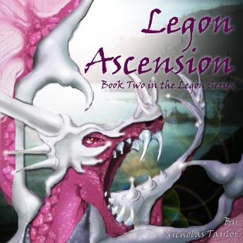 Legon Ascension: Book Two in the Legon Series (Volume 2), Nicholas Taylor