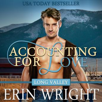 Accounting for Love: A Western Romance Novel (Long Valley Romance Book 1), Erin Wright