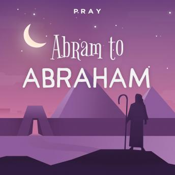 Abram to Abraham: A Bedtime Bible Story by Pray.com